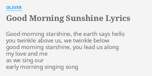 Good Morning Sunshine Lyric : Quot good morning sunshine lyrics by oliver