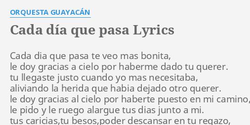 cada dia que pasa te veo mas bonita guayacan