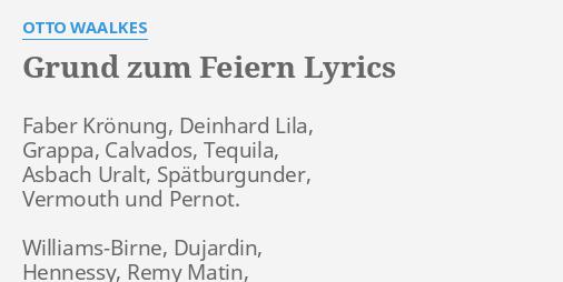 Grund Zum Feiern Lyrics By Otto Waalkes Faber Krönung Deinhard