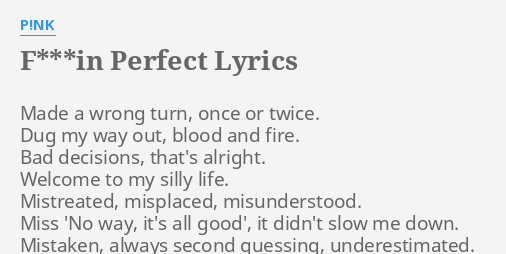 Fin perfect lyrics by pnk made a wrong turn fin perfect lyrics by pnk made a wrong turn stopboris Image collections