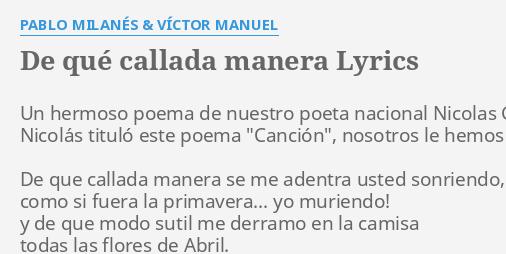 De Qué Callada Manera Lyrics By Pablo Milanés Víctor Manuel Un Hermoso Poema De