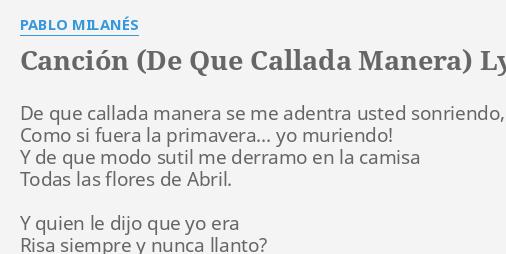 Canción De Que Callada Manera Lyrics By Pablo Milanés De Que Callada Manera