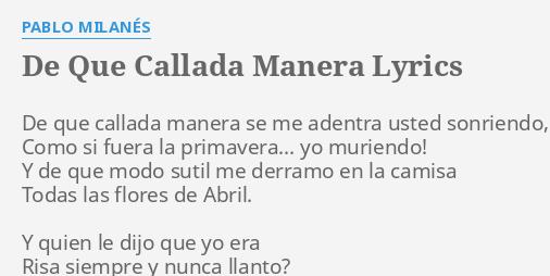 De Que Callada Manera Lyrics By Pablo Milanés De Que Callada Manera