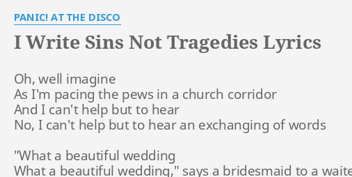I Write Sins Not Trages Lyrics By Panic At The Disco Oh Well Imagine As
