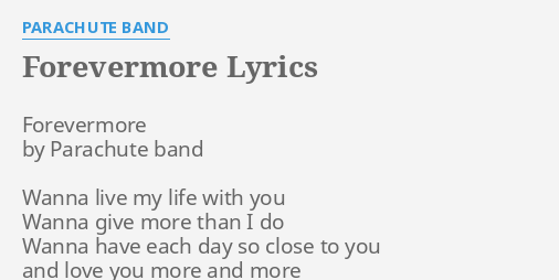 Forevermore Lyrics By Parachute Band Forevermore By