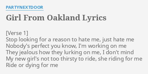 Girl From Oakland Lyrics By Partynextdoor Stop Looking For A Nobody es una canción interpretada por partynextdoor, publicada en el álbum partynextdoor 3 en el año 2016. girl from oakland lyrics by