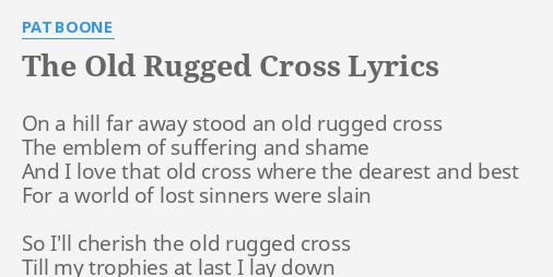 The Old Rugged Cross Lyrics By Pat Boone On A Hill Far