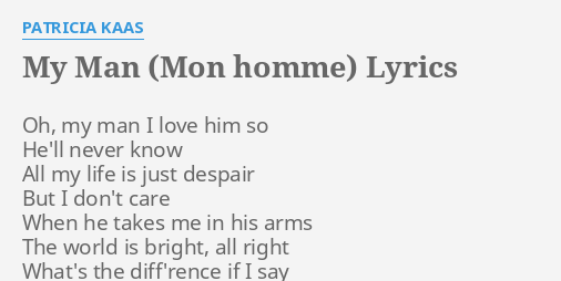 Oh My Man I Love Him So Lyrics
