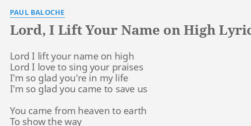 Lord I Lift Your Name On High Lyrics By Paul Baloche Lord I Lift