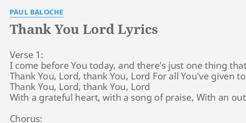Thank You Lord Lyrics By Paul Baloche Verse 1 I Come