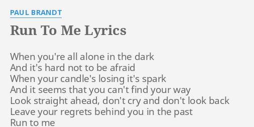 Run To Me Lyrics By Paul Brandt When Youre All Alone