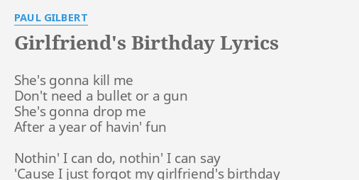 GIRLFRIENDS BIRTHDAY LYRICS By PAUL GILBERT Shes Gonna Kill Me