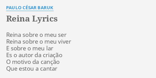 Reina Lyrics By Paulo César Baruk Reina Sobre O Meu