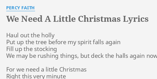 Need A Little Christmas.We Need A Little Christmas Lyrics By Percy Faith Haul Out