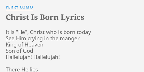 christ is born lyrics by perry como it is he christ