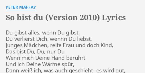 So Bist Du Version 2010 Lyrics By Peter Maffay Du Gibst Alles