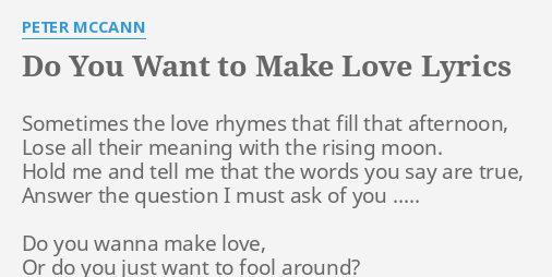 DO YOU WANT TO MAKE LOVE