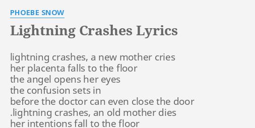 Lightning Crashes Lyrics By Phoebe Snow Lightning Crashes