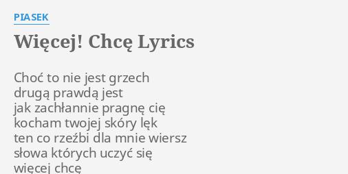 Więcej Chcę Lyrics By Piasek Choć To Nie Jest