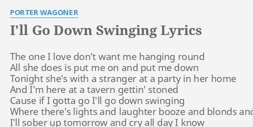 Lyrics for going down swinging