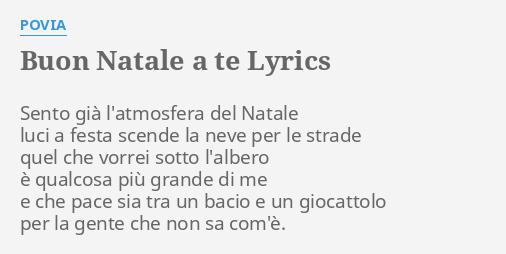 Buon Natale Del C Testo.Buon Natale A Te Lyrics By Povia Sento Gia L Atmosfera Del