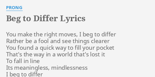 Beg To Differ Lyrics By P G You Make The Right