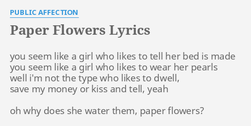 Paper flowers lyrics by public affection you seem like a paper flowers lyrics by public affection you seem like a mightylinksfo