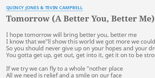"Have Faith In Tomorrow For It Can Bring Better Days: ""TOMORROW (A BETTER YOU, BETTER ME)"" LYRICS By QUINCY"