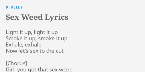 Sex weed by r kelly