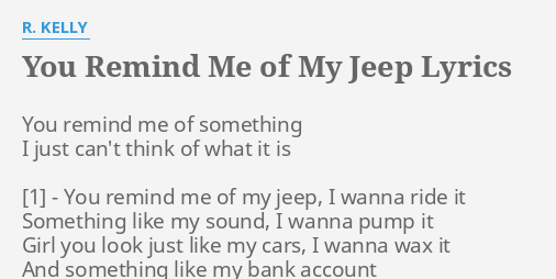 YOU REMIND ME OF MY JEEP