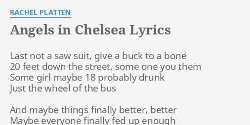 Angels In Chelsea Lyrics By Rachel Platten Last Not A Saw