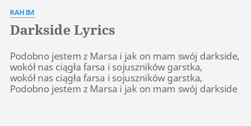 Darkside Lyrics By Rahim Podobno Jestem Z Marsa