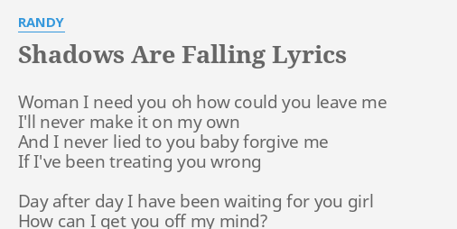 Shadows Are Falling Lyrics By Randy Woman I Need You