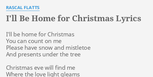 ill be home for christmas lyrics by rascal flatts ill be home for - I Will Be Home For Christmas