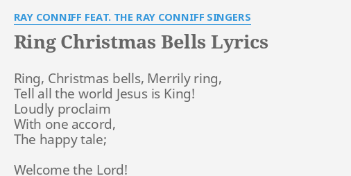 """RING CHRISTMAS BELLS"" LYRICS by RAY CONNIFF FEAT. THE RAY CONNIFF SINGERS: Ring, Christmas bells, Merrily."