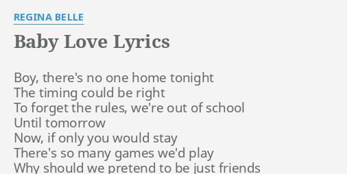 """BABY LOVE"" LYRICS by REGINA BELLE: Boy, there's no one..."