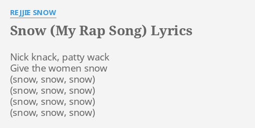snow my rap song lyrics by rejjie snow nick knack patty wack