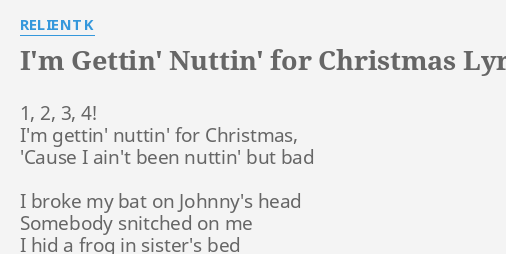 Nuttin For Christmas.I M Gettin Nuttin For Christmas Lyrics By Relient K 1 2