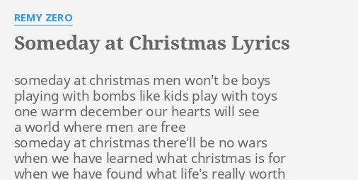 Someday At Christmas Lyrics.Someday At Christmas Lyrics By Remy Zero Someday At