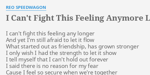 I Cant Fight This Feeling Anymore