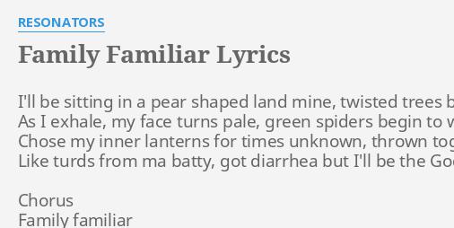 Family Familiar Lyrics By Resonators I Ll Be Sitting In
