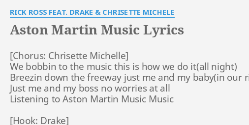Aston Martin Music Lyrics By Rick Ross Feat Drake Chrisette Michele We Bobbin To The