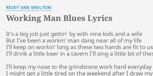 Working Man Blues Lyrics By Ricky Van Shelton Its A Big Job