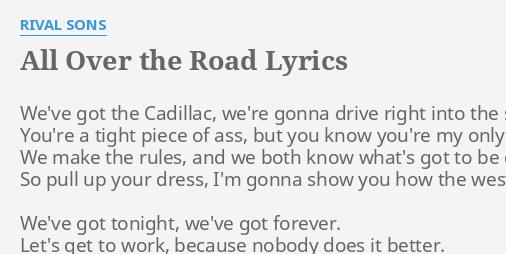 All Over The Road Lyrics By Rival Sons We Ve Got The Cadillac Read or print original ain't nobody lyrics 2021 updated! flashlyrics