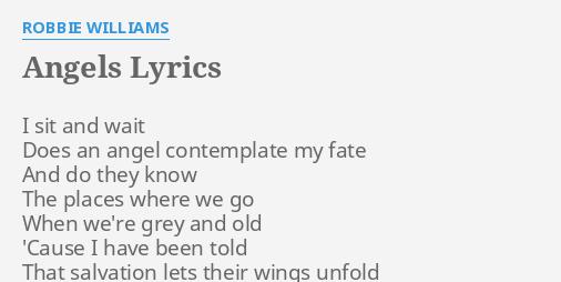 Angels Lyrics By Robbie Williams I Sit And Wait