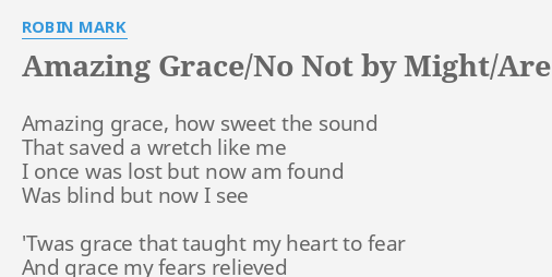 Amazing Graceno Not By Mightare You Washed Lyrics By Robin Mark