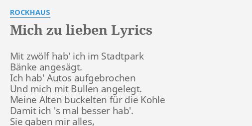 Mich Zu Lieben Lyrics By Rockhaus Mit Zwölf Hab Ich