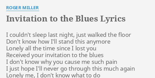 Invitation to the blues lyrics by roger miller i couldnt sleep invitation to the blues lyrics by roger miller i couldnt sleep last stopboris Image collections