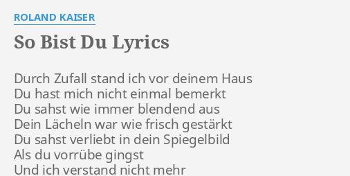 So Bist Du Lyrics By Roland Kaiser Durch Zufall Stand Ich