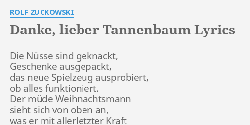 Danke Lieber Tannenbaum Text.Danke Lieber Tannenbaum Lyrics By Rolf Zuckowski Die Nüsse Sind